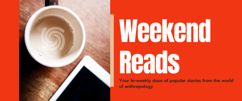 Weekend Reads: Your bi-weekly dose of popular stories from the world of anthropology (text is next to a cup of coffee and tablet on a wooden desk)